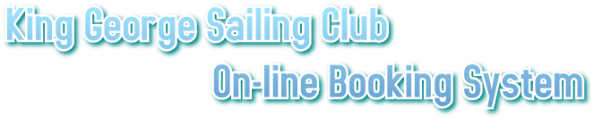 King George Sailing Club                       On-line Booking System